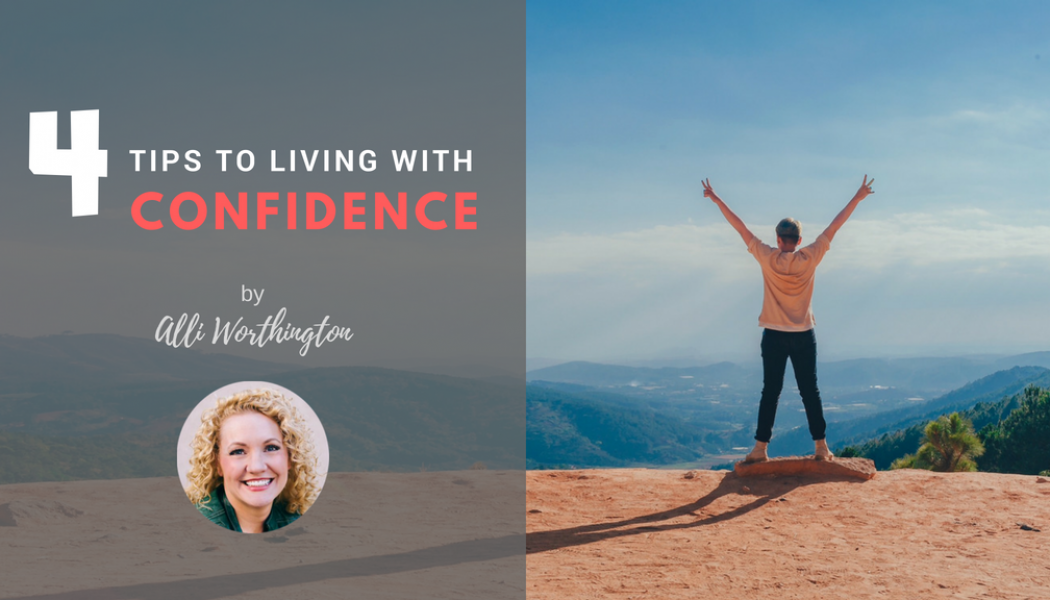 4 Tips to Living with Confidence
