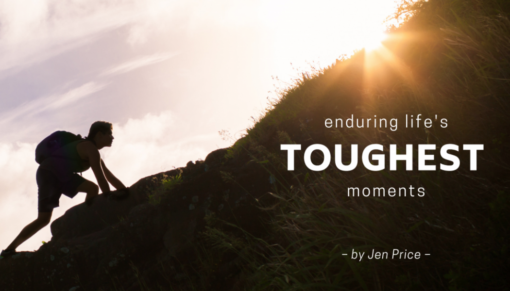 Enduring Life's Toughest Moments