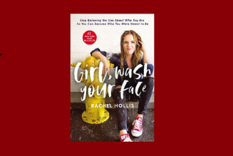 Rachel Hollis Shares Excerpt from Girl, Wash Your Face
