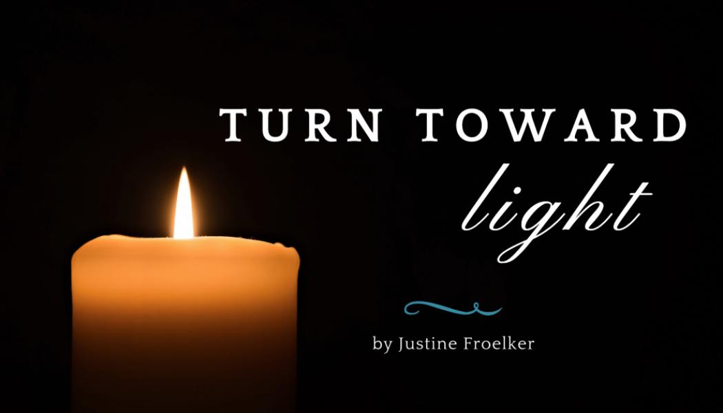 Turn Toward Light