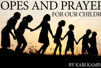 Hopes and Prayers for Our Children by Kari Kampakis
