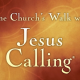 One Church's Walk With Jesus Calling – A Video Companion