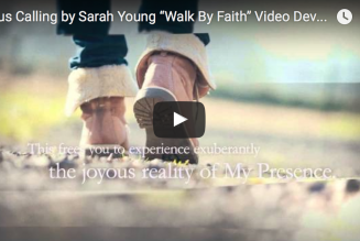 Walk By Faith – Jesus Calling Video Devotional by Sarah Young