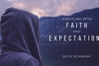Wrestling with Faith and Expectations