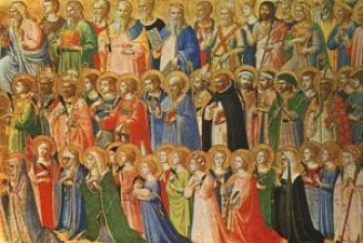 Did you help the saints of old to become holy?