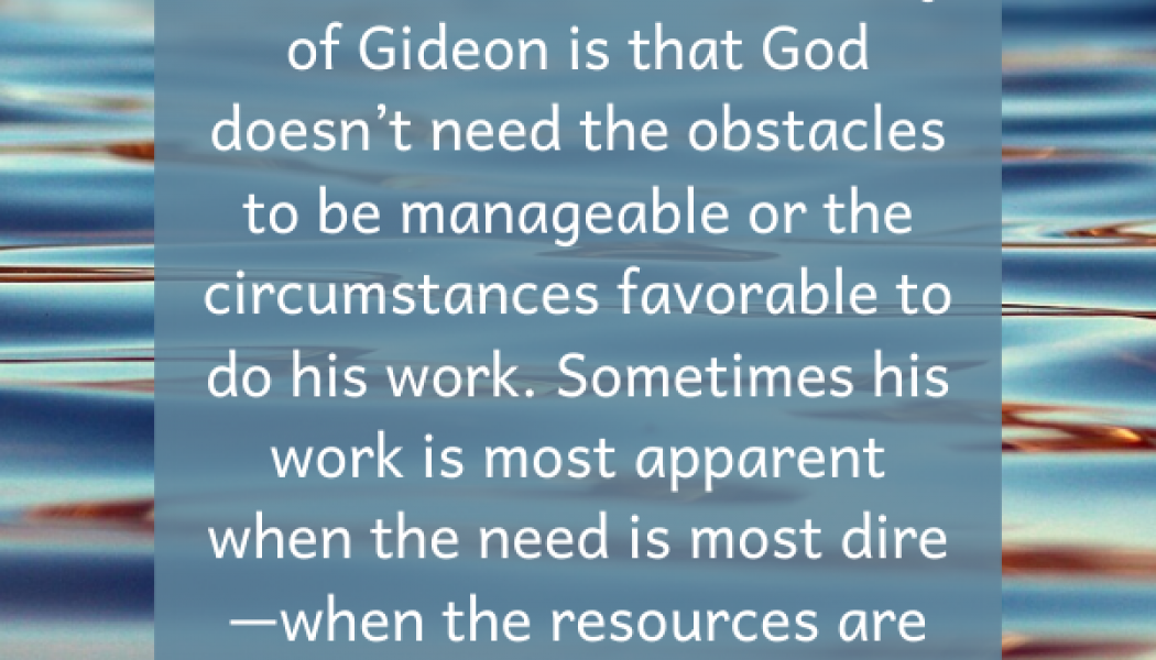 Against the Odds—A Reflection on Gideon and Covid-19