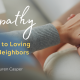 Empathy: A Key to Loving Our Neighbors