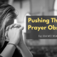 Pushing Through Prayer Obstacles