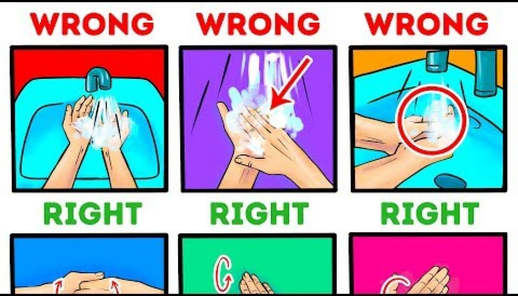 You're probably washing your hands wrong. Here's how to do it…..