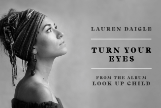 Lauren Daigle – Turn Your Eyes