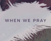 Tauren Wells – When We Pray