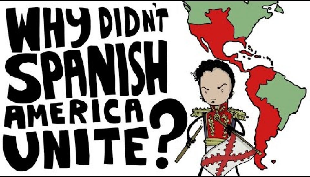 Why didn't the Spanish colonies in America become a single country like the United States did?