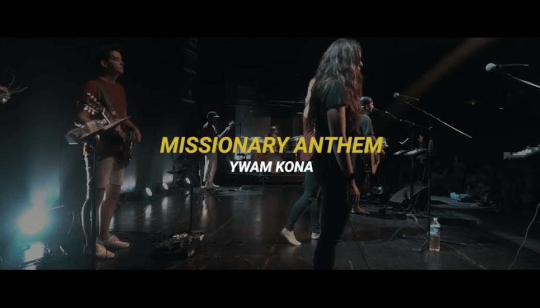 YWAM Kona Music – Missionary Anthem