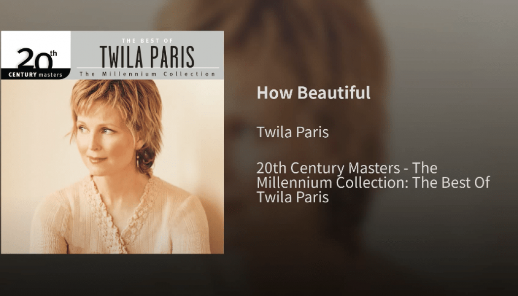 Twila Paris – How Beautiful