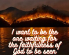 Finding God's Familiar Face in the Fire