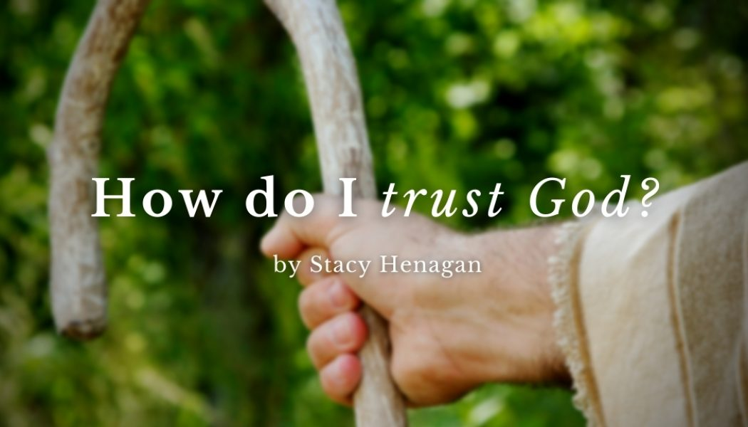 How Do I Trust God When It Seems He Didn't Come Through?