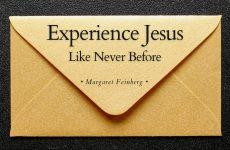 Experience Jesus Like Never Before