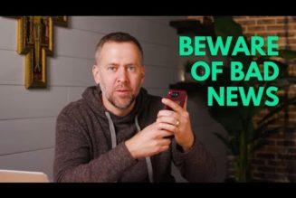 Beware of bad news…