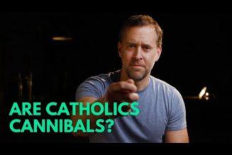 Are Catholics cannibals?