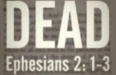 What does it mean to be dead in trespasses and sins? (Ephesians 2:1)