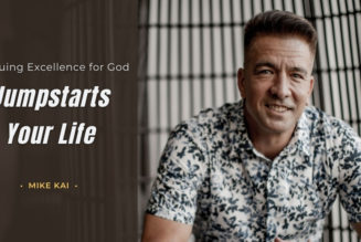Pursuing Excellence for God, Jumpstarts Your Life