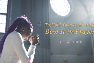 To Hold Your Head High, Bow It in Prayer