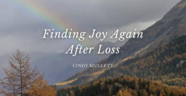 Finding Joy Again After Loss