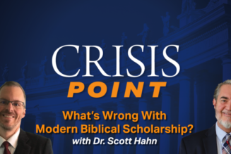 What's wrong with modern Biblical scholarship? A conversation with Dr. Scott Hahn…..